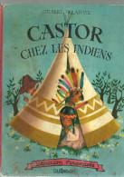 CASTOR CHEZ LES INDIENS  Collection Farandole  CASTERMAN   1955 - Livres, BD, Revues