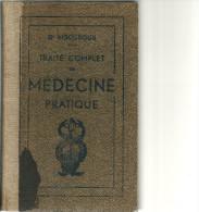 TRAITE COMPLET De MEDECINE PRATIQUE  Tome I  1932   472 Pages   Dt H. VIGOUROUX Dt - J. VIGOUROUX - Encyclopédies