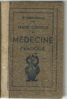 TRAITE COMPLET De MEDECINE PRATIQUE  Tome 2  1932   606 Pages   Dt H. VIGOUROUX Dt - J. VIGOUROUX - Encyclopédies