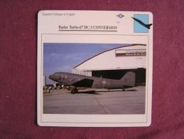 BASLER TURBO 67 DC-3 Conversion      FICHE AVION Avec Description  Aircraft Aviation - Vliegtuigen
