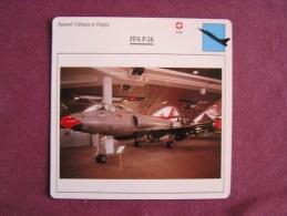 FFA P-16   FICHE AVION Avec Description  Aircraft Aviation - Vliegtuigen