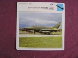 NORTH AMERICAN F 100 Super Sabre     FICHE AVION Avec Description  Aircraft Aviation - Vliegtuigen