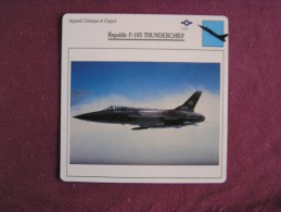 REPUBLIC F-105 Thunderchief    FICHE AVION Avec Description  Aircraft Aviation - Vliegtuigen