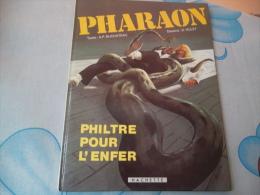 PHARAON  PHILTRE POUR L'ENFER - Pharaon
