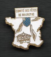 Pin's     /       Carte De France     '  '      Comité Des Fêtes De MAUREPAS   '  ' - Villes