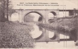70 - VESOUL / PONT DU TRAMWAY DEPARTEMENTAL SUR LA COLOMBINE - Vesoul