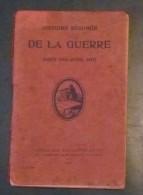 Histoire Resumée De La Guerre Aout 1914-avril 1917 - Guerra 1914-18
