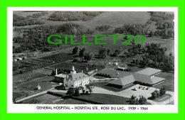 STE ROSE DU LAC, MANITOBA - AIR VIEW, GENERAL HOSPITAL 1939-1964 - - Manitoba