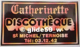 Autocollant - Discothèque CATHERINETTE - St Michel/Ternoise - Adesivi