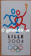 Autocollant - LILLE 2004 - Ville Candidate - France - J. O. - Stickers