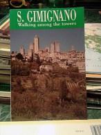 Guida San Gimignano Lingua Inglese-San Gimignano Walking Among The Towers-San Gimignano Et Ses Tours - Esplorazioni/Viaggi