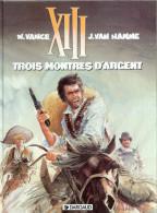 No PAYPAL !! : Vance & Van Hamme Treize XIII 11 Trois Montres D'Argent  , Éo Dargaud ©.1995 TTBE/NEUF - XIII