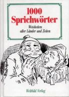 1000 Sprichwörter A-Z Antiquarisch 7€ Weisheiten Aller Länder Und Zeiten Weltbild-Verlag ISBN 3-89350-257-2 Book Germany - Citazioni E Proverbi