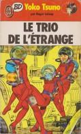 Le Trio De L'étrange / J'ai Lu-BD - Yoko Tsuno