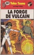 La Forge De Vulcain / J'Ai Lu - BD - Yoko Tsuno