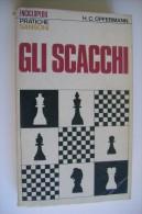M#0B45  H.C.Opfermann GLI SCACCHI Enciclopedie Pratiche Sansoni Ed.1974 - Giochi