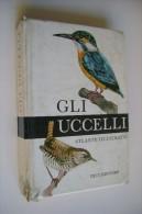 M#0B50 GLI UCCELLI ATLANTE ILLUSTRATO Tetk Ed.1974 - Animali Da Compagnia