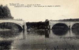 77 GERMIGNY L´EVEQUE Guerre 1914.1915 Le Pont Détruit Par Les Anglais Bataille De La Marne - Other Municipalities