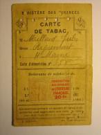 CARTE De TABAC  MILLARD Jules AIGREMONT Débit Tenu Par DURIEUX LANGRES Timbre 20 Fr Contribution Aux Depenses De L'entra - Documents