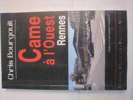 CAME A L'OUEST RENNES  Par CHRIS BOURGAULT Collection  BREIZH NOIR   Policier Breton - Non Classés