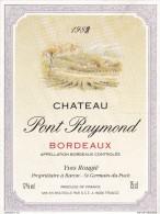 ETIQUETTE NEUVE VIN BORDEAUX PONT RAYMOND 1989 ROUGIE Baron Saiont Germain Du Puch - Bordeaux