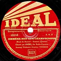 78 Trs - 25 Cm - IDEAL 12116 - état B - JACKI - EMMENE-MOI AUX CHAMPIGNONS - EH ! AH ! MARIA - 78 Rpm - Gramophone Records