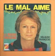 45 T FLECHE: Claude François, Le Mal Aimé - Disco, Pop