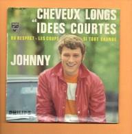45 T PHILIPS: Johnny Hallyday, Cheveux Longs Et Idées Courtes - Rock