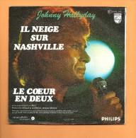 45 T PHILIPS: Johnny Hallyday, Il Neige Sur Nashville - Rock