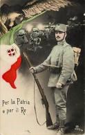"""Ref E409 -  Italie - Soldat - """"per La Patria E Per Il Re """" - Militaire - Militaria - Guerre 1914 - 18 - Carte Bon Etat - - Italia"""