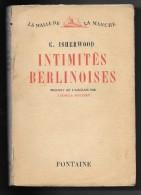 INTIMITES BERLINOISES //Christopher ISHERWOOD - Ed. De La Revue Fontaine 1946 - Livres, BD, Revues