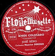 78 Trs - 25 Cm - état B -  Etoile Musette 278- JOSE RENO ADIOS COLORADO - JOSE CANDRINO TERUEL LAGARDE Dime Que Si - 78 Rpm - Gramophone Records