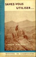 Savez Vous Utiliser Votre Tracteur? Par Ministère De L'Agriculture - Jardinería