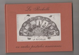 17-LA ROCHELLE EN CARTES POSTALES ANCIENNES.LIVRE - La Rochelle