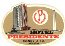 ETIQUETA DE HOTEL  -HOTEL PRESIDENTE  -BUENOS AIRES (ARGENTINA) - Hotel Labels