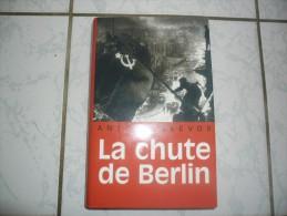 LA CHUTE DE BERLIN   ANTONY BEEVOR - French