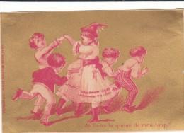 """BEAU CHROMO 9.5x6.5 Rondes Enfantines Par PONSOT & CIE PARIS """"Je Tiens La Queue De Mon Loup"""" Bon état Voir Scans - Chromos"""