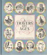 A TRAVERS LES AGES - NPCK - (ALBUM NESTLE) - Livres, BD, Revues