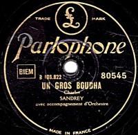 78 Trs - 25 Cm - état B - Parlophone 80545 - SANDREY - UN GROS BOUDHA - LES MOINES DE SAINT-BERNARDIN - 78 Rpm - Gramophone Records