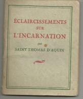 Eclaircissement Sur L'incarnation  Par Saint Thomas D'aquin 1938 - Religion