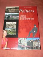 POITIERS 1900  A 2008  TENDANCES D HIER ET D AUJOURD HUI / 250 DOCUMENTS AVANT ET APRES / VALEUR 34 EUROS - Poitou-Charentes