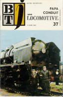 SNCF TRAIN LOCOMOTIVE P141 MIKADO VIE D UN MECANICIEN DEPOT ARGENTAN 1969 - Livres, BD, Revues