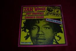 JAH WOOSH  °  JUDY DROWNED  /  CROOKED SKANK - Reggae