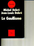 MICHEL ET JEAN LOUIS DEBRE LE GAULLISME 1977 180 PAGES - Boeken, Tijdschriften, Stripverhalen