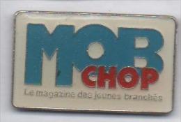 Média Journal , MOB Chop , Magazine - Médias