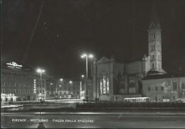 FIRENZE - PIAZZA DELLA  STAZIONE  IN  NOTTURNA - VIAGGIATA - 1956 - Firenze (Florence)