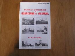 HISTOIRE DES CHARBONNAGES DE QUAREGNON et WASMUEL Auquier R�gionalisme Industrie Harmonie Mine Mineur Charbonnage