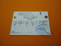 AEK-PSG FC UEFA Cup Football Match Ticket Stub 14/02/2007 (hologram) - Tickets D'entrée