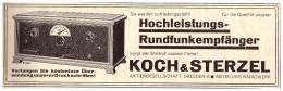 Original Werbung - 1928 - Hochleistungs - Rundfunkempfänger , Koch & Sterzel In Dresden , Volksempfänger , Radio !!! - Literatur & Schaltpläne