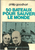 50 BATEAUX POUR SAUVER LE MONDE  Philip GOODHART  395 Pages - Livres, BD, Revues